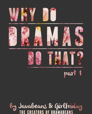 Why do dramas do that? Part 1 by the creators of Dramabeans