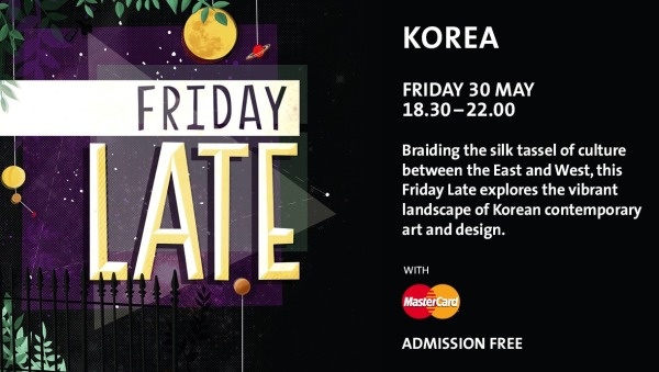 Friday Late Korea with MasterCard at the V&A Museum on May 30th