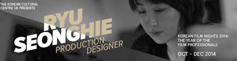 KCCUK Year of Film Professionals: Production Designer, Ryu Seong-hie