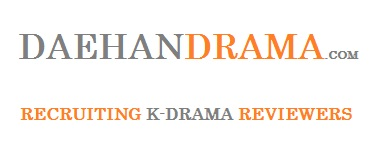 DaehanDrama.com is looking for reviewers for a new monthly section